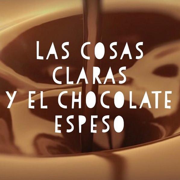 La frase hecha en español: Las cosas claras y el cocolate espeso.